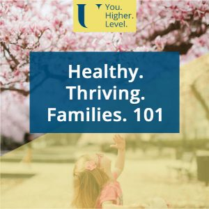 Healthy Thriving Families 101