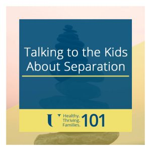 Talking to the Kids about Separation